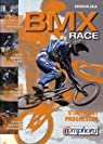 BMX Race : S'initier et progresser par Zala