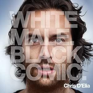 White Male Black Comic (CD+DVD) by Chris D'Elia [Music CD]