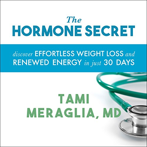 The Hormone Secret: Discover Effortless Weight Loss and Renewed Energy in Just 30 Days by Tantor Audio