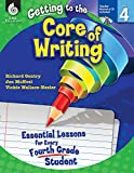 img - for Getting to the Core of Writing: Essential Lessons for Every Fourth Grade Student book / textbook / text book