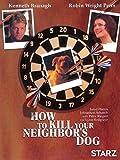 DVD : How To Kill Your Neighbor's Dog