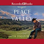 Peace in the Valley | Ruth Logan Herne