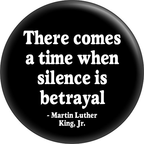 (Martin Luther King Jr. - There Comes a Time When Silence is Betrayal - 1.5