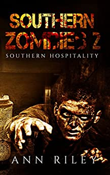 Southern Zombies 2: Southern Hospitailty by [Riley, Ann]