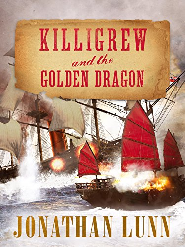 Killigrew and the Golden Dragon (Kit Killigrew Naval Adventures Book 2) ()