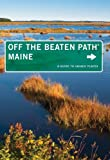 Maine off the Beaten Path, Tom Seymour, 0762764791