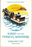 Sarah and the Persian Shepherd, Margaret Epp and Ruth Wiens, 0919797067