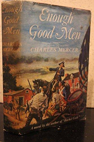 Enough Good Men by Charles Mercer