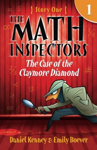 The Math Inspectors: Story One - The Case of the Claymore Diamond (Volume 1) ()