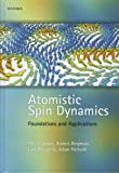 img - for Atomistic Spin Dynamics: Foundations and Applications book / textbook / text book