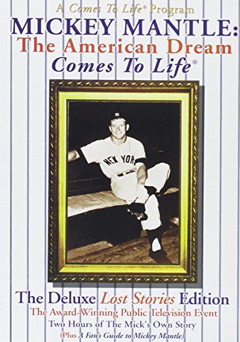 Mickey Mantle: The American Dream Comes To Life® - The Deluxe Lost Stories ()