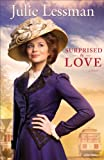Surprised by Love, Julie Lessman, 0800721659