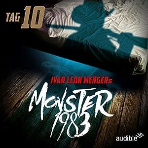 Monster 1983: Tag 10 (Monster 1983, 10) Hörspiel