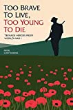Too Brave to Live, Too Young to Die: Teenage Heroes from World War I by Nigel Cawthorne (2015-11-05)