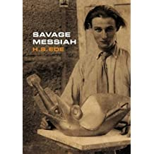 Amazon hs ede books savage messiah a biography of the sculptor henri gaudier brzeska fandeluxe Images