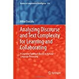 Analyzing Discourse and Text Complexity for Learning and Collaborating: A Cognitive Approach Based on Natural Language Processing (Studies in Computational Intelligence)