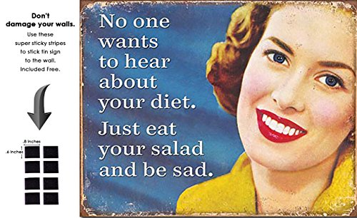 Shop72 - Tin Sign Humorous Sarcasm Funny Vintage Tin Signs for Home Garage Dorm - No One Wants to Hear About Your Diet - with Sticky Stripes No DAMA