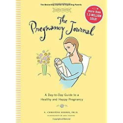 The Pregnancy Journal, 4th Edition: A Day-to-Day Guide to a Healthy and Happy Pregnancy