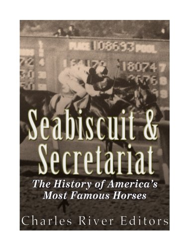 Download Seabiscuit and Secretariat: The History of America's Most Famous Horses pdf epub