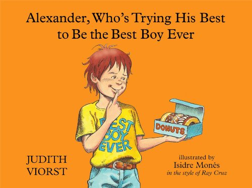 Alexander, Who's Trying His Best to Be the Best Boy Ever (Alexander And The Horrible Very Bad Day)