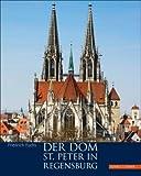 Der Dom St. Peter in Regensburg, Fuchs, Friedrich and Monheim, Florian, 3795424127
