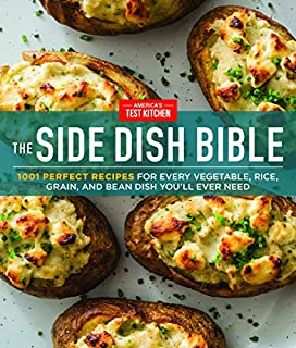 Book Cover: The Side Dish Bible: 1001 Perfect Recipes for Every Vegetable, Rice, Grain, and Bean Dish You Will Ever Need
