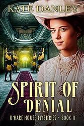 Spirit of Denial (O'Hare House Mysteries Book 2)