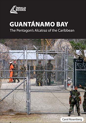 Guantánamo Bay: The Pentagon's Alcatraz of the Caribbean