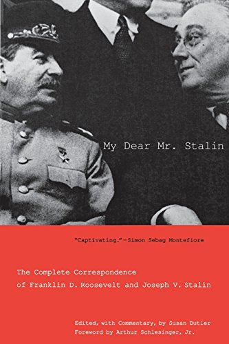 My Dear Mr. Stalin: The Complete Correspondence of Franklin D. Roosevelt and Joseph V. Stalin por Susan Butler
