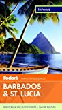 Fodor s In Focus Barbados & St. Lucia, 2nd Edition (Full-color Travel Guide)