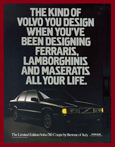 - 1987 VOLVO 780 LIMITED EDITION COUPE by BERTONE * The kind of Volvo you design when you've been designing Ferraris, Lamborghinis and Maseratis all your life. * VINTAGE COLOR AD USA - GORGEOUS ORIGINAL !!