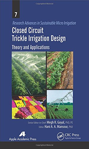 Closed Circuit Trickle Irrigation Design: Theory and Applications (Research Advances in Sustainable Micro Irrigation)