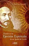 Método En Los Ejercicios Espirituales De San Ignacio De Loyola (Spanish Edition)