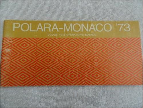 1973 Dodge Polara & Monaco Reprint Owner's Manual 73: Dodge