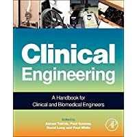Clinical Engineering: A Handbook for Clinical and Biomedical Engineers