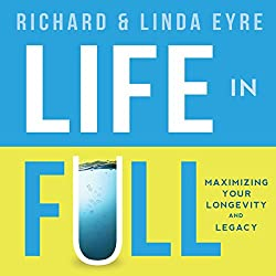 Life in Full: Maximize Your Longevity and Legacy
