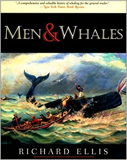 Men and Whales by Richard Ellis (1999-05-01)