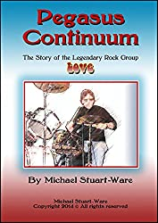 Pegasus Continuum: The Story of the Legendary Rock Group LOVE