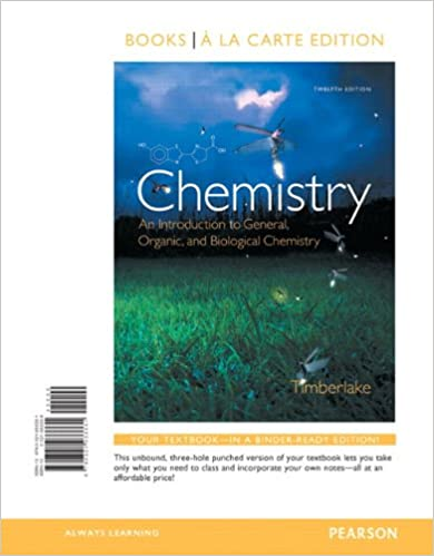 Chemistry an introduction to general organic and biological chemistry an introduction to general organic and biological chemistry books a la carte edition 12th edition karen c timberlake 9780321933331 fandeluxe Images