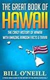 The Great Book of Hawaii: The Crazy History of