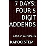 7 Addition Worksheets with Four 5-Digit Addends: Math Practice Workbook (7 Days Math Addition Series 15)