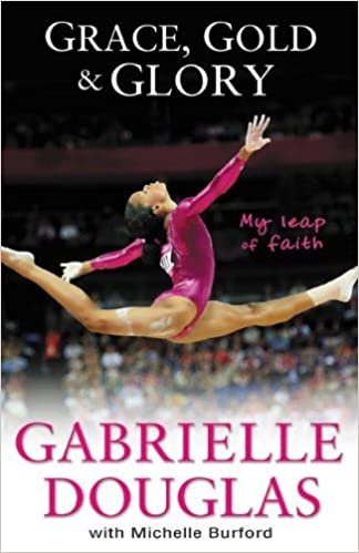 Grace gold and glory by gabrielle douglas