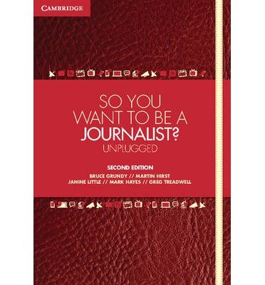 [(So You Want To Be A Journalist?: Unplugged )] [Author: Bruce Grundy] [Jan-2013] pdf