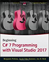 Beginning C# 7 Programming with Visual Studio 2017 Front Cover