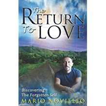 The Return To Love: Discovering the forgotten self