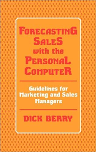 Book Forecasting Sales with the Personal Computer: Guidelines for Marketing and Sales Managers