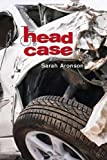img - for Head Case by Aronson, Sarah (2007) Hardcover book / textbook / text book