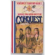 Conquest: Northwest Territory, Book Two