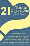 img - for 21 Tough Questions About Grace book / textbook / text book