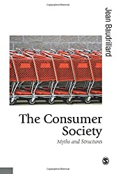 The Consumer Society: Myths and Structures (Published in association with Theory, Culture & Society)